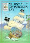 Mutiny at Crossbones Bay by Mark Burgess (Paperback, 1997)