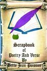 Scrapbook of Poetry and Verse by Bette Jean Poisson 9780759654266