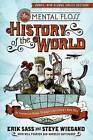 The Mental Floss History of the World: An Irreverent Romp Through Civilization's Best Bits by Steve Wiegand, Erik Sass (Paperback / softback)