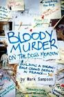 Bloody Murder on the Dog's Meadow: Building a Straw-Bale Grand Design in France by MR Mark Sampson (Paperback / softback, 2014)