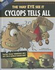 Cyclops Tells All: The Way Eye See It by Nancy Loewen (Hardback, 2014)