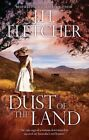 Dust of the Land by J. H. Fletcher (Paperback, 2015)