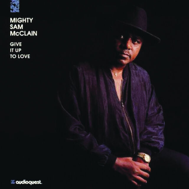 MIGHTY SAM MCCLAIN - Give It Up To Love NEW & SEALED CD soul blues I Feel Good