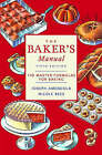 The Baker's Manual: 150 Master Formulas for Baking by Nicole Rees, Joseph Amendola (Paperback, 2002)