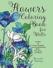 Flowers Coloring Book for Adults: Garden & Flower Designs Featuring Butterflies, Birds, Bouquets, and More! (Nature Coloring Book) by Flower Designs, Alexandra Holodny, Flowers Coloring Book (Paperback / softback, 2016)