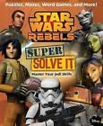 Star Wars Rebels: Super Solve It: Master Your Jedi Skills by Daniel Wallace (Paperback / softback, 2015)