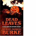 Dead Leaves 9 Tales From The Witching Season by Kealan Patrick Burke 2018