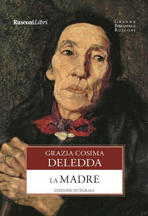 LA MADRE. EDIZ. INTEGRALE  - DELEDDA GRAZIA - RUSCONI LIBRI
