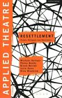 Applied Theatre: Resettlement: Drama, Refugees and Resilience by Nina Woodrow, Julie Dunn, Penny Bundy, Bruce Burton, Prof. Michael Balfour (Paperback, 2015)