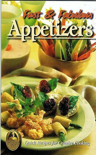 Fast and Fabulous Appetizers  The Collector s Series - Volume 21
