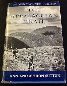 The-Appalachian-Trail-Ann-and-Myron-Sutton-1st-Ed-3rd-Printing-hc-dj-1967