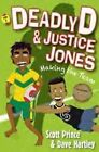 Deadly D and Justice Jones: Making the Team by David Hartley, Scott Prince (Paperback, 2013)