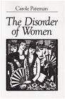 The Disorder of Women: Democracy, Feminism and Political Theory by Carole Pateman (Paperback, 1990)