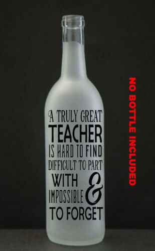 A Truly Great Teacher Vinyl LED WineBottle Sticker End of term Gift Personalised