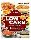 Low Carb Slow Cooker Recipes!: 50 Incredibly Delicious Low Carb Recipes for Fast and Healthy Weight Loss! by Athar Husain (Paperback / softback, 2016)