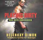 Playing Dirty: Bad Boys Undercover by HelenKay Dimon (CD-Audio, 2015)