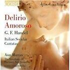 George Frederick Handel - Delirio Amoroso: Italian Secular Cantatas by Handel (2005)