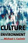 Culture and the Changing Environment: Uncertainty, Cognition, and Risk Management in Cross-Cultural Perspective by Berghahn Books (Paperback, 2009)