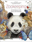 Zookeeping: An Introduction to the Science and Technology by The University of Chicago Press (Hardback, 2013)