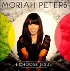 I Choose Jesus * by Moriah Peters (CD, 2012, Reunion Records)