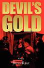 Devil's Gold by Barry Raut (Paperback / softback, 2010)