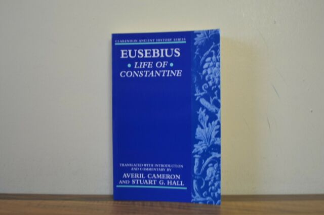 Life of Constantine - Eusebius - Translated by Averil Cameron - P/B (PQ)