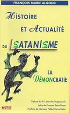 FRANCOIS MARIE ALGOUD / HISTOIRE ET ACTUALITE DU SATANISME : LA DEMONCRATIE