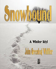 Snowbound - A Winter Idyl by John Greenleaf Whittier (Paperback / softback,...