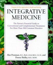 Integrative Medicine: The Patient's Essential Guide to Conventional and Compleme