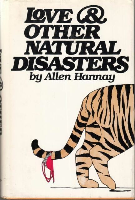 Love and Other Natural Disasters : Allen Hannay