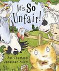 It's So Unfair! by Pat Thomson (Paperback, 2007)