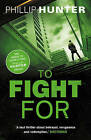 To Fight for by Phillip Hunter (Paperback, 2016)