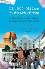 12,000 Miles in the Nick of Time: A Semi-Dysfunctional Family Circumnavigates the Globe by Mark Jacobson (Paperback / softback, 2004)