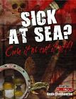 Sick at Sea? Cure It or Cut It Off! by Anna Claybourne (Hardback, 2010)