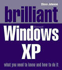 Brilliant Windows XP by Steve Johnson (Paperback, 2005)