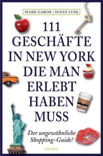 1 von 1 - 111 Geschäfte in New York, die man erlebt haben muss von Mark Gabor und Susan...