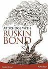 At School with Ruskin Bond by Ruskin Bond (Paperback)