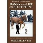 Danny and Life on Bluff Point Mary Ellen Lee iUniverse Hardback 9781440113833
