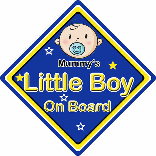 Non Personalised Child//Baby On Board Car Sign ~ Mummys Little Boy On Board ~Blue