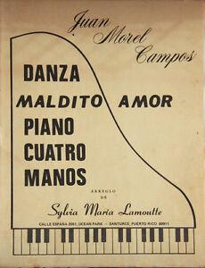Danza Maldito Amor (Juan Morel Campo) Arr. Piano a Cuatro Manos, Sylvia Lamoutte