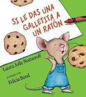 Si Le Das Una Galletita a Un Raton by Laura Joffe Numeroff (Hardback, 2000)