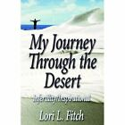 My Journey Through The Desert 9781420877755 by Lori L. Fitch Book