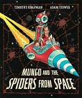 Mungo and the Spiders from Space by Timothy Knapman (Paperback, 2007)