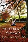 And Then She Was Gone by Rosalind Noonan (Paperback, 2013)