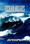 The Ocean Roars John Richard Nold Xlibris Corporation Hardback 9781453545324