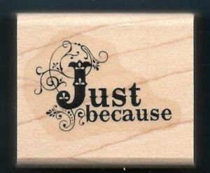 Just Because Rubber Stamp