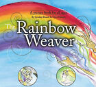 The Rainbow Weaver by Tippi Hanson, Lyndsay Russell (Hardback, 2007)