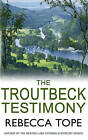 The Troutbeck Testimony by Rebecca Tope (Paperback, 2016)