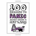Knock Knock 100 Reasons to Panic About Being a Cat Lady by Knock Knock LLC (Hardback, 2014)