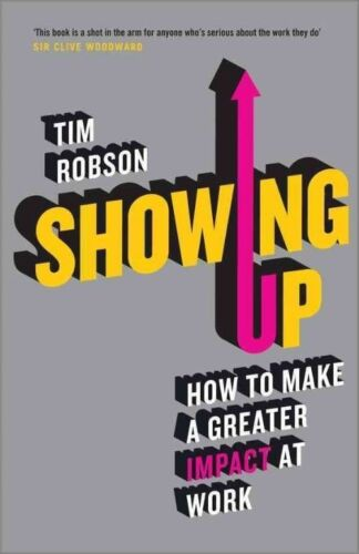 1 of 1 - (Very Good)-Showing Up: How to Make a Greater Impact at Work (Paperback)-Robson,